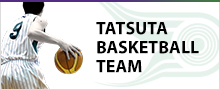 TATSUTA BASKETBALL TEAM